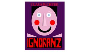 Claus Richter | Ignoranz
