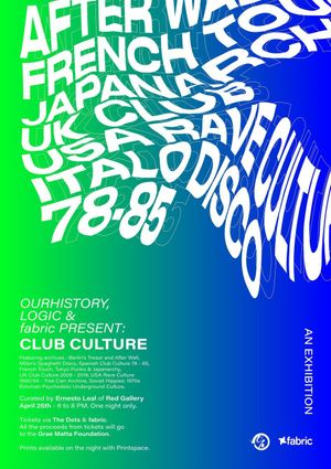 Ourhistory Archives, Logic & fabric present: Club Culture