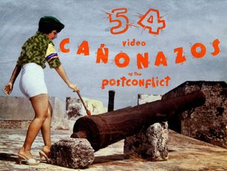 "54 video - cañonazos"" of the post-conflict."