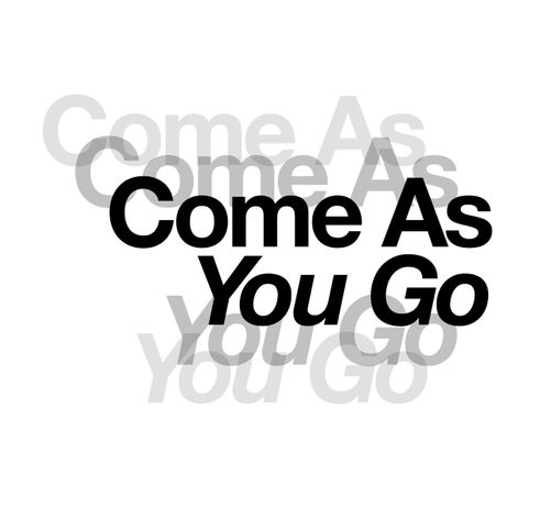 Come As You Go: Image 0