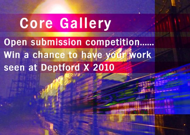 Core Gallery - Deptford X 2010 Competition (Open For Submissions): Image 0