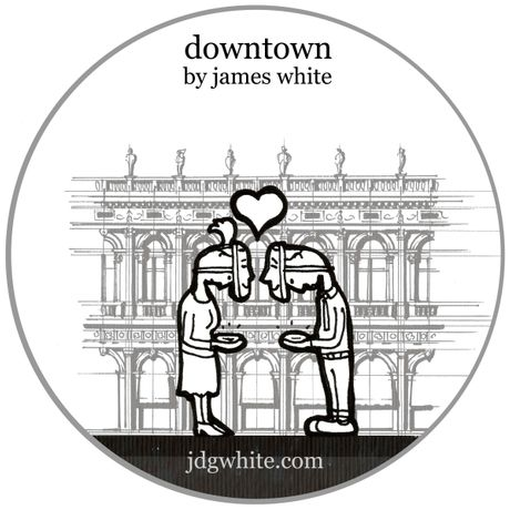 DOWNTOWN BY JAMES WHITE