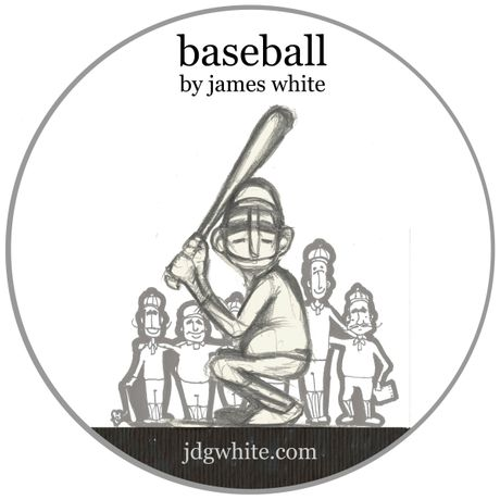 BASEBALL BY JAMES WHITE