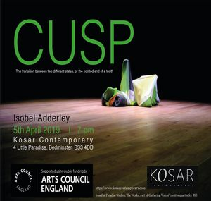CUSP: Performance at Kosar Contemporary