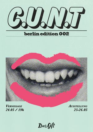Das Giftraum /// C.U.N.T Presents –– Berlin Edition 002