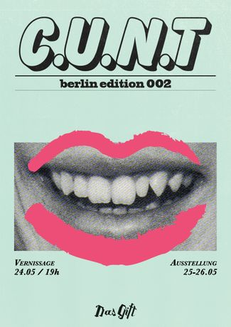 Das Giftraum /// C.U.N.T Presents –– Berlin Edition 002: Image 0