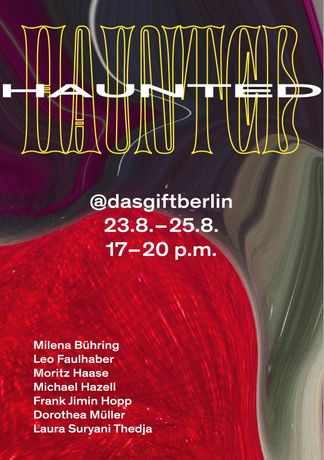 Das Giftraum /// Haunted - A Group Show: Image 0