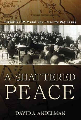 David Andelman: A Shattered Peace: Image 0