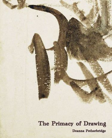 Deanna Petherbrige: THE PRIMACY OF DRAWING: Image 0