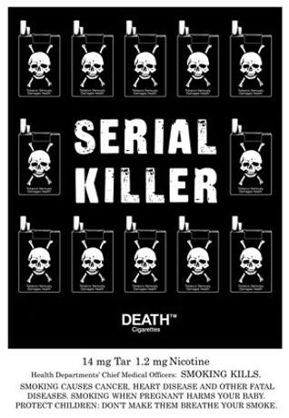 'SERIAL KILLER' poster and DEATH™ logo Copyright © 1991 / 2015 BJ Cunningham / Enlightened Tobacco Company PLC.  All rights and permissions  Mad Mug Lady Ltd.
