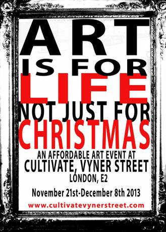 [Description] 	ART IS FOR LIFE, NOT JUST FOR CHRISTMAS - An affordable pre-Christmas art show: Image 0