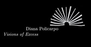 Diana Policarpo - Visions of Excess