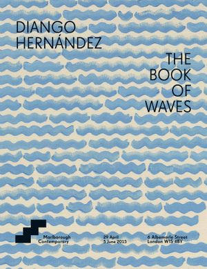 Diango Hernández - The Book of Waves