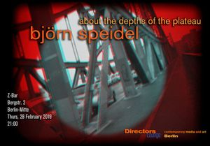 Directors Lounge Screening - Björn Speidel - About the Depths of the Plateau