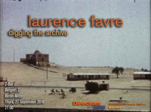 Directors Lounge Screening - Laurence Favre - Digging the Archive