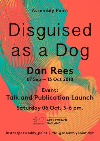 Disguised as a Dog: artist talk and publication launch: Image 0