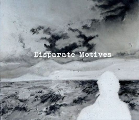 Disparate Motives: Image 0