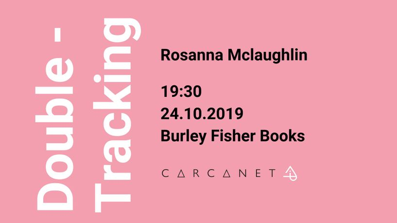 Double-Tracking by Rosanna Mclaughlin: Carcanet/Little Island Book Launch: Image 0