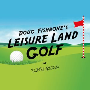 Doug Fishbone's Leisure Land Golf at QUAD