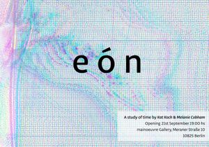 eón: A study of time by Kat Koch and Melanie Cobham