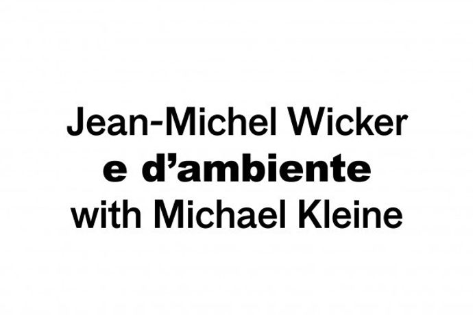 e d'ambiente. Jean-Michel Wicker with Michael Kleine: Image 0