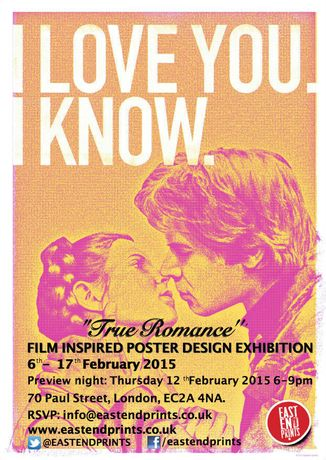 "East End Prints Presents ""True Romance""  Film Inspired Poster Design Exhibition: Image 0"