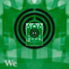 'We' by Yevgeny Zamyatin