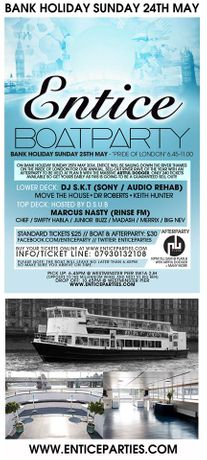 Entice Boat & After Party - Bank Holiday Sunday 25th May Featuring ARTFUL DODGER / DJ S.K.T & Marcus Nasty: Image 0