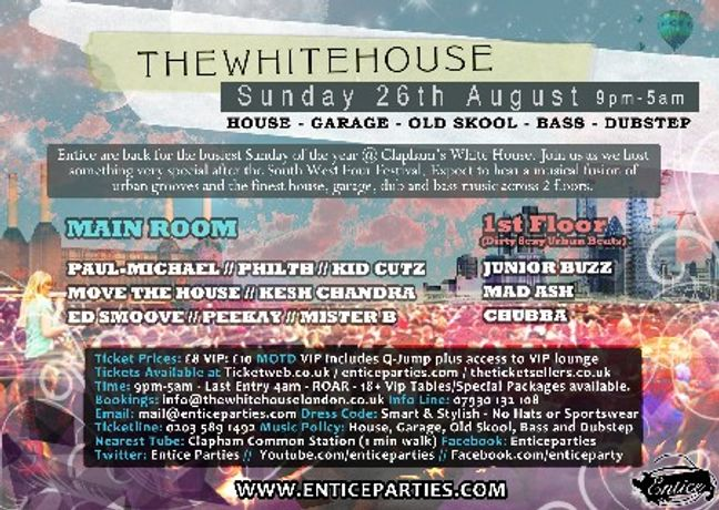 Entice Present The Bank Holiday Sunday Special - The White House: Image 0