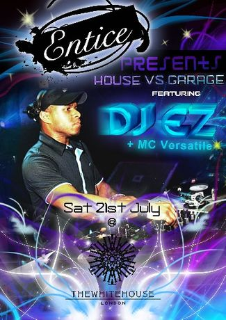Entice presents DJ EZ & MC Versatile Sat 21st July: Image 0