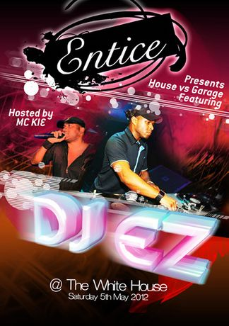 Entice presents House vs Garage The Bank Holiday Special featuring DJ EZ &  MC K: Image 0