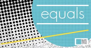 equals - Exploring feminism through art & conversation
