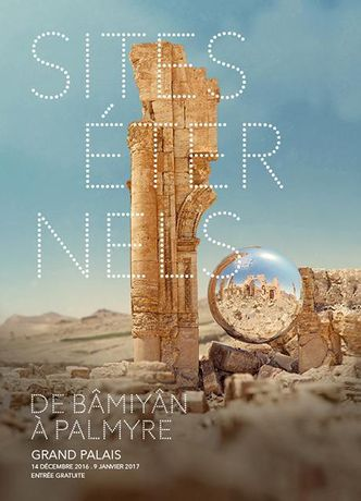 Eternal Sites. From Bamiyan to Palmyra. A journey to the heart of universal heritage
