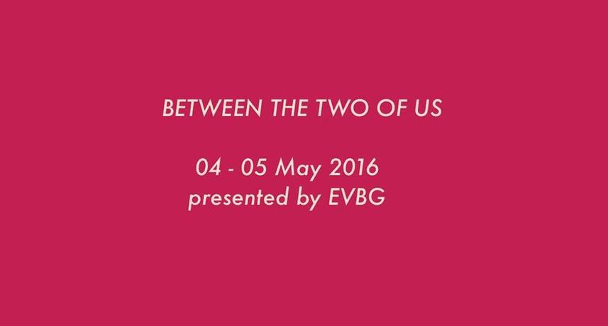 EVBG presents: Between the Two of Us: Image 0