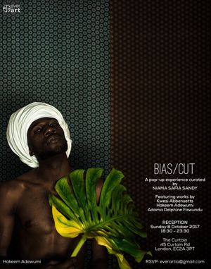 EVERART presents BIAS/CUT :: Curated by NIAMA S. SANDY