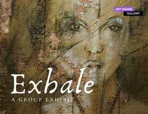 Exhale A Group Exhibit