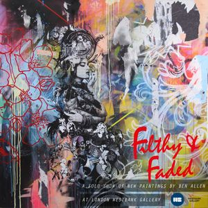 Filthy and Faded solo exhibition by Ben Allen