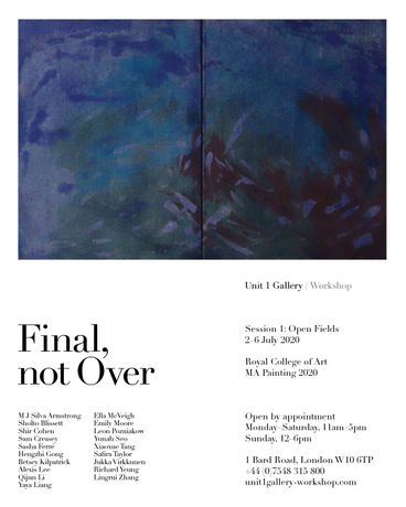 Final, not Over - Session 1: Open Fields | Royal College of Art MA Painting 2020 Poster