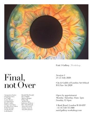 Final, not Over - Session 4: City & Guilds of London Art School BA 2020 Poster