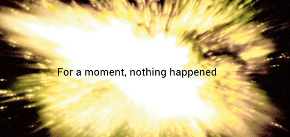For a moment, nothing happened.: Image 0
