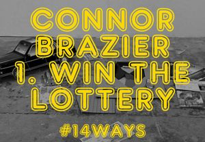 1. Win the lottery: Connor Brazier
