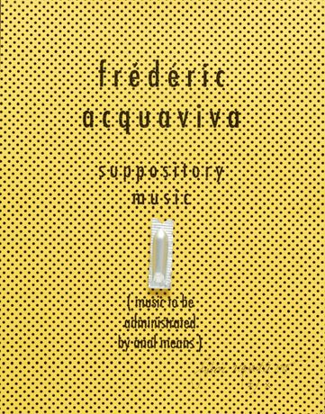 Frédéric Acquaviva : Suppository Music