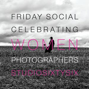 Friday Social Celebrating Women in Photography