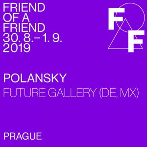 Friend of a Friend: FUTURE GALLERY, Berlin/Mexico City