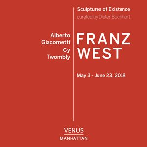 Giacometti, Twombly, West: Sculptures of Existence