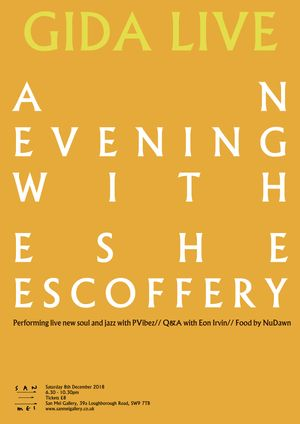 Gida Live !! & San Mei Gallery present An Evening With Eshe Escoffery