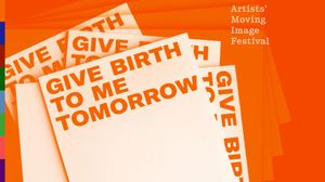GIVE BIRTH TO ME TOMORROW, Artists' Moving Image Festival (AMIF) 2021 - LUX Scotland