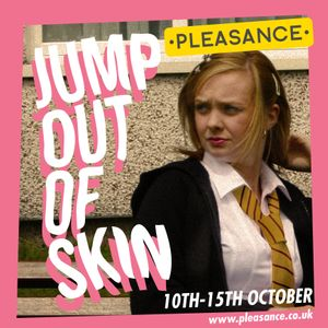 GLYPT presents Jump Out Of Skin at The Pleasance