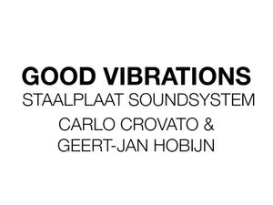 Good Vibrations - Staalplaat Soundsystem