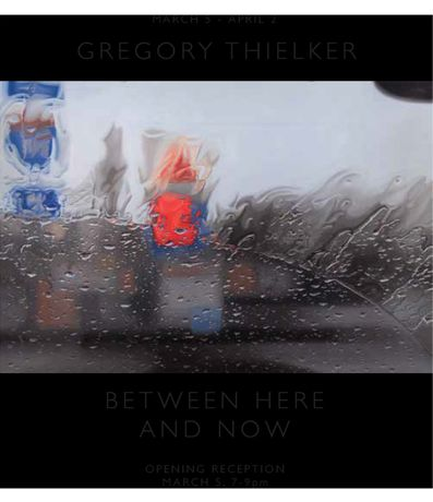 Gregory Thielker. Between Here and Now: Image 0